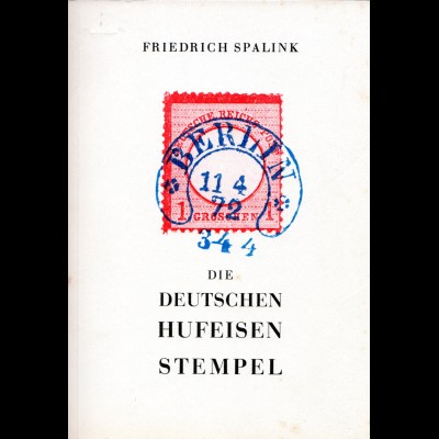 Spalink, Die Deutschen Hufeisenstempel, Stempelkatalog, 195 S.