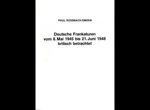 Rossbach-Emden, Deutsche Frankaturen vom 8. Mai 1945 bis 21. Juni 1948, 40 S.