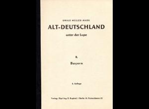Müller-Mark, Alt-Deutschland unter der Lupe, Band 2, Bayern, 67 S. m. Abb.