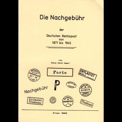 Hagel. Die Nachgebühr der Deutschen Reichspost von 1871 bis 1945, 127 S.