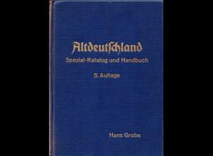 Grobe, Altdeutschland Spezial-Katalog, die gesuchte 5. Auflage!