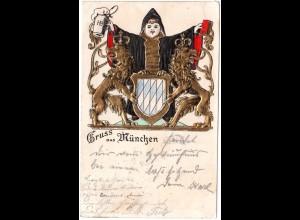 Gruss aus München m. Müchner Kindl u. Bayern Wappen, 1900 gebr. Präge-AK