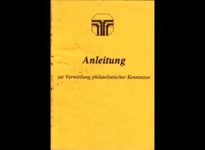 Anleitung zur Vermittlung philatelistischer Kenntnisse, 150 S. + Abb.