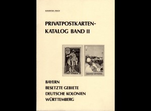 Frech, H., Privatpostkarten-Katalog Band II, Bayern, Kolonien, Württemberg...