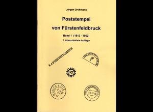 Grohmann, Poststempel von Fürstenfeldbruck, Band 1 (1813-1962), 40 S.